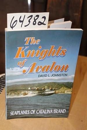 Knights of Avalon: Seaplanes of Catalina Island: Johnston, David L