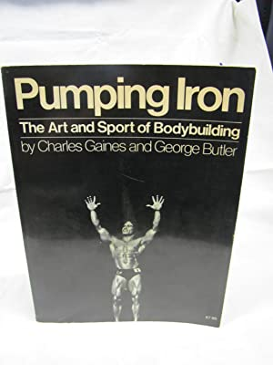 Pumping Iron: The Art and Sport of: Gaines, Charles