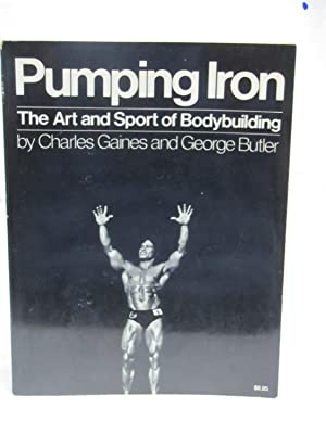Pumping Iron: The Art and Sport of Bodybuilding, Pictorial front cover: Gaines, Charles and Butler,...