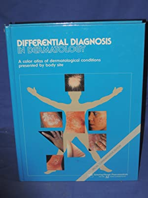 Differential Diagnosis In Dermatology: A color atlas of dermatological conditions presented by body...