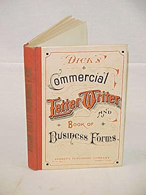 Commercial Letter Writer and Book of Business Forms: Dick, William B.
