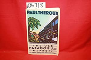 The Old Patagonian Express: Theroux, Paul; Train