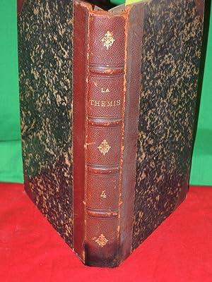 La Themis: Revue De Legislation, De Dropit Et De Jurisprudence - Volume IV Number 1: LORANGER, ...
