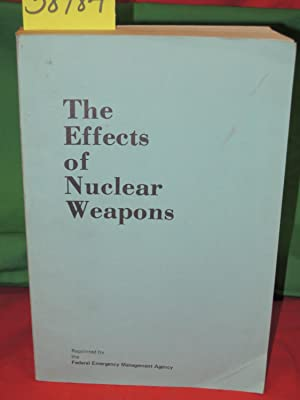 The Effects of Nuclear Weapons: Glastone, Samuel and Dolan, Philip J.