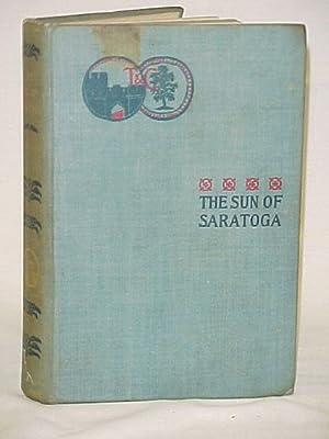 The Sun Of Saratoga: A Romance Of Burgoyne's Surrender: Altsheler, Joseph A.