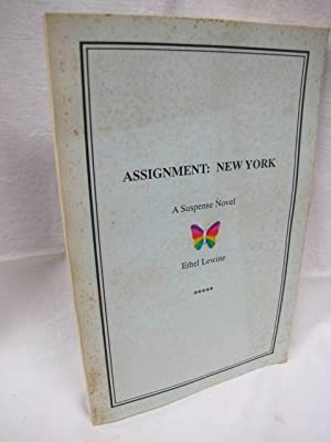 Assignment: New York, A Suspense Novel: Lewine, Ethel