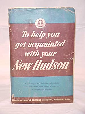 Hudson Owner's Manual, To help You Get Acquainted with your New Hudson & other pamphlets: ...