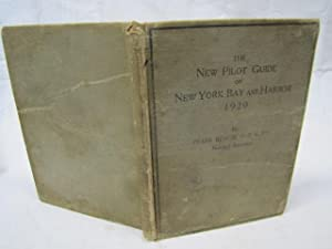 The New Pilot Guide of New York Bay & Harbor 1920: Krause, Frank