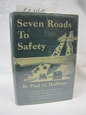 Seven Roads to Safety (A program to reduce automobile accidents): Hoffman, Paul G.