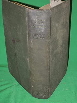 The Making Of The Constitution: Warren, Charles Inscribed by SIGNED