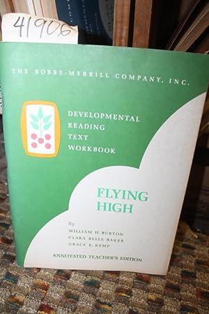 Flying High: Developmental Reading Text Workbook. Annotated Teacher's Edition: Burton, William...