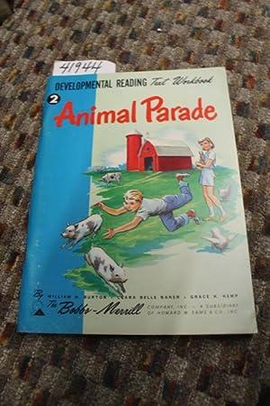 Developmental Reading Text Workbook: Animal Parade: Burton, William H.; Baker, Clara Belle and Kemp...