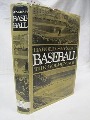 Baseball the Golden Age: Seymour, Harold