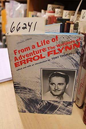 From a Life of Adventure: The Writings of Errol Flynn: Thomas, Tony