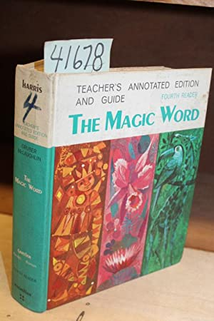 The Magic Word: Teacher's Annotated Edition and Guide - Fourth Reader: Harris, Albert J.