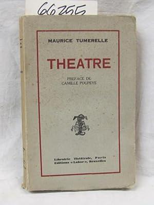 Theatre (Preface De Camille Poupeye) Compagne De Mes Jours: Tumerelle, Maurice