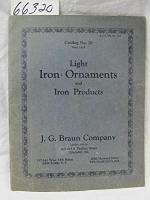 Light Iron Ornaments and Iron Products Catalog No. 20 Issue 1928 A. I. A. File No 15d: J. G. BRAUN ...