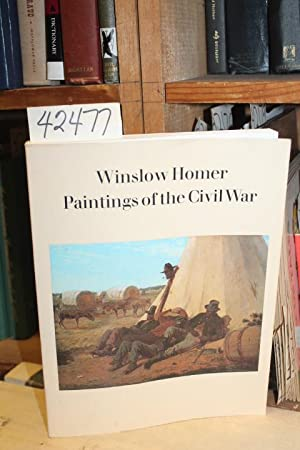 Winslow Homer: Paintings of the Civil War: Simpson, Marc ;