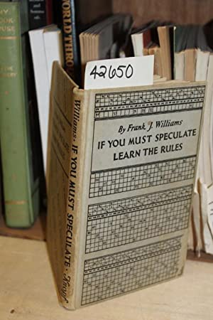 If You Must Speculate Learn The Rules: Williams, Frank J.