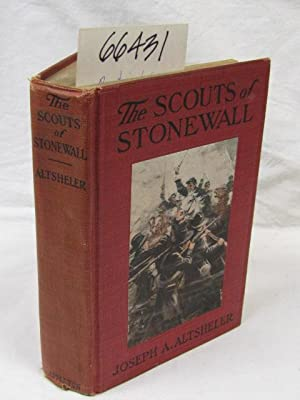 The Scouts of Stonewall The Story of the Great Valley Campaign: Altsheler, Joseph A.