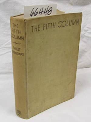 The Fifth Column And the First Forty Nine Stories: Hemingway, Ernest