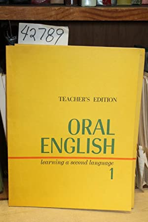 Oral English: Learning A Second Language 1. Teacher's Edition: Thomas, Hadley A. and Allen, ...