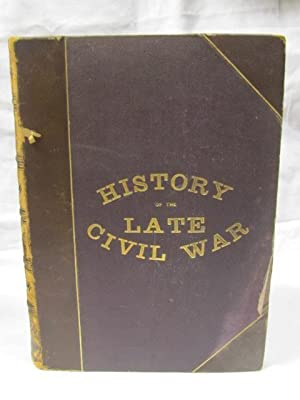 National History of The Late Civil War, Civil, Military and Naval - 3 Volume Set: Duyckinck, Evert ...