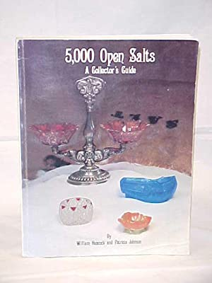 5,000 Open Salts: A Collector's Guide: Heacock, William and Johnson, Patricia