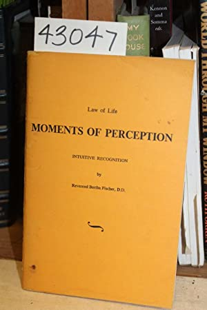 Law of Life Moments of Perception Intuitive Recognition: Fischer, Bertha