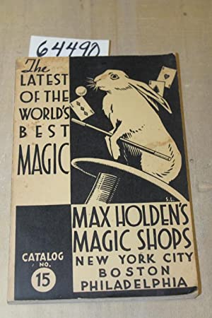 The Latest of the World's Best Magic, Max Holden's Magic Shops: Holden, Max