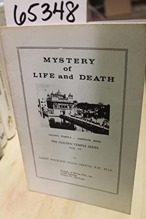 Volume 4 Mystery of Life and Death, The Golden Temple Series, Volume 4: Grewal, Sadhu Balwant Singh