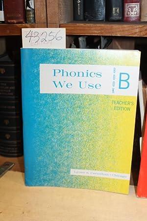 Phonics We Use: Book B - Teacher's Edition: Halvorsen, Mabel et. al.