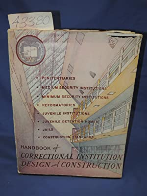 Handbook of Correctional Institution Design and Construction: United States Bureau of Prisons