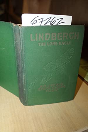 Lindbergh The Lone Eagle His life and: Fife, George Buchanan