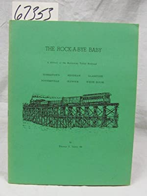 Rock-A-Bye Baby: A History of the Rockaway Valley Railroad including New Jersey Railroad: Taber, ...
