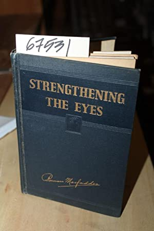 Strengthening The Eyes. A System of Scientific Eye Training w Test: MacFadden, Bernarr