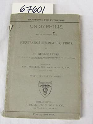 Handbook for Physicians on Syphilis and its treatment with subcutaneous sublimate injections: Lewin...