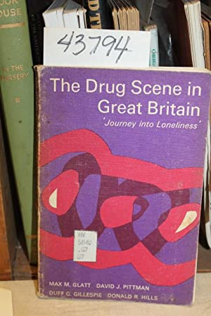 The Drug Scene In Great Britain: Glatt, Max M. et. al.
