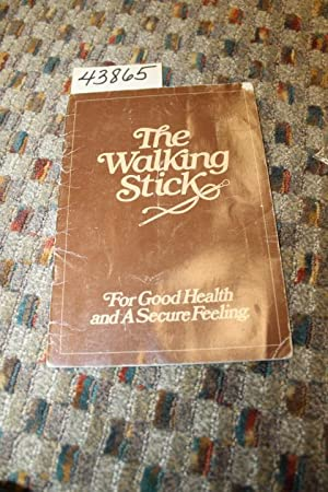 The Walking Stick: For Good Health and A Secure Feeling: E. J. MARSHALL CORP