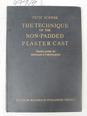 Fritz Schnek The Technique of the Non-Padded Plaster Cast: Toffelmier, Douglas