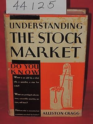 Understanding the Stock Market: A Handbook for the Investor: Cragg, Alliston