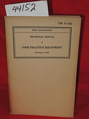 TM 11-432 Technical Manual Code Practice Equipment: War Department US Army.