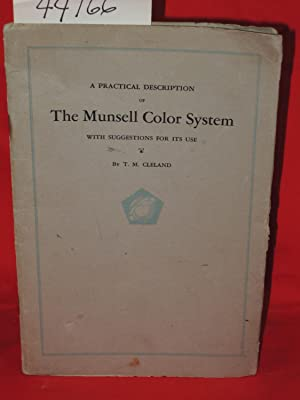 A Practical Description Of The Munsell Color System With Suggestions For Its Use: Cleland, T. M.