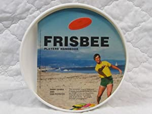 Frisbee Players' Handbook & THE ACTUAL OFFICAIL FRISBEE INCLUDED: Danna, Mark and Poynter,...