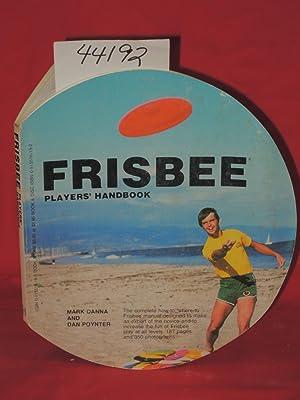 Frisbee Players Handbook: Danna, Mark and Poynter, Dan