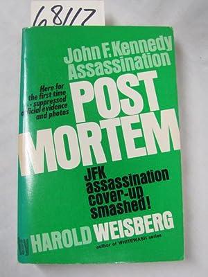 John F. Kennedy Assassination Post Mortem JFK Assassination Cover-Up Smashed!: Weisberg, Harold