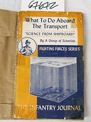 What to Do Aboard The Transpor Science from Shipboard by a group of scientists fighting forces ...