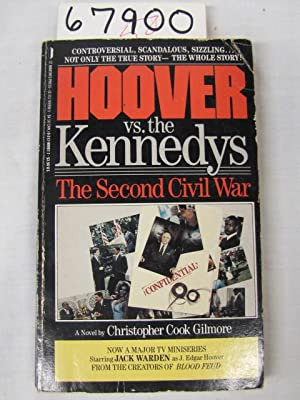 Hoover vs. the Kennedys: The Second Civil War: Gilmore, Christopher Cook