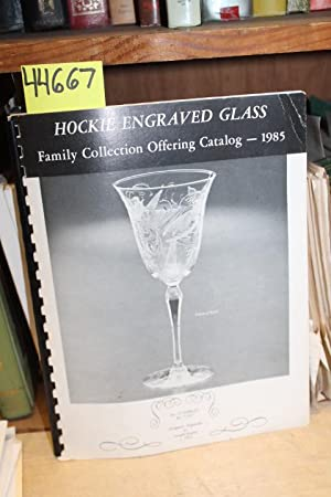 Hockie Engraved Glass: Family Collection Offering Catalog - 1985: Hockie Engraved Glass