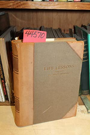 Life Lessons: Truths Concerning People Who Have Lived: Hubbard, Alice Signed by Alice Hubbard